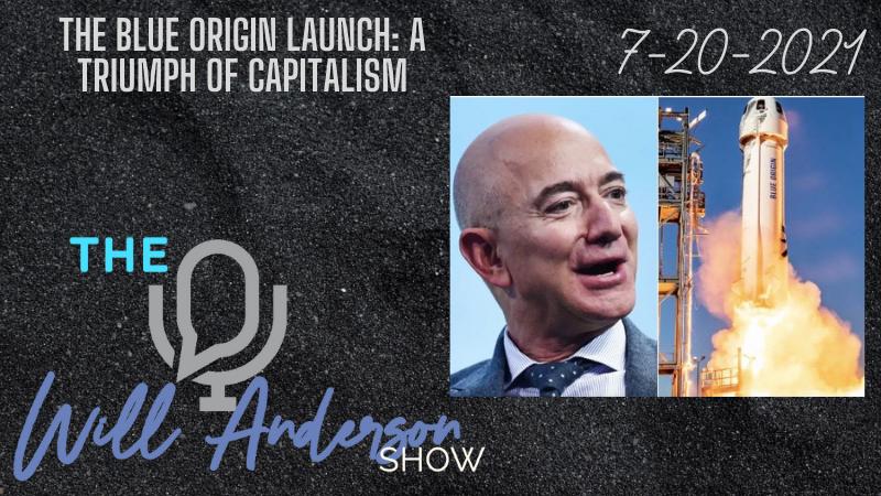 The Blue Origin Launch: A Triumph Of Capitalism