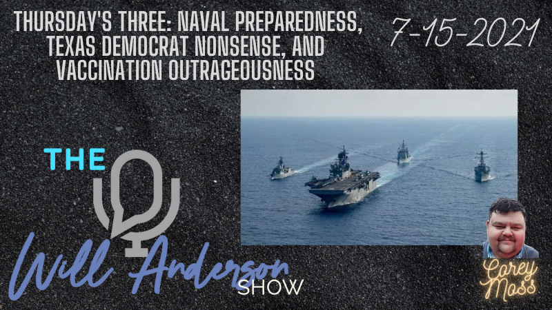 Thursday's Three: Naval Preparedness, Texas Democrat Nonsense, And Vaccination Outrageousness