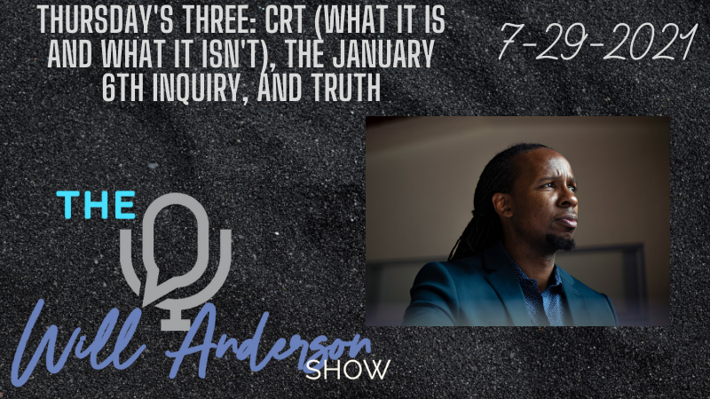 Thursday's Three: CRT (What It Is And What It Isn't), The January 6th Inquiry, And Truth