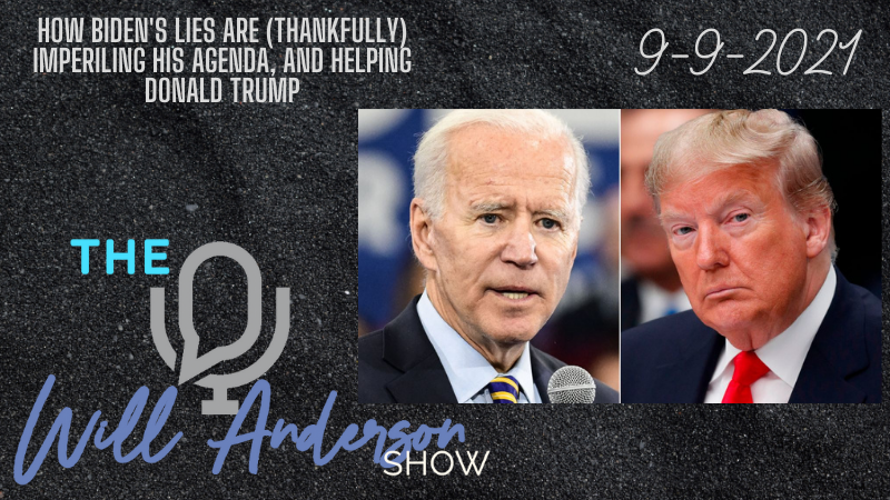 How Biden's Lies Are (Thankfully) Imperiling His Agenda, And Helping Donald Trump