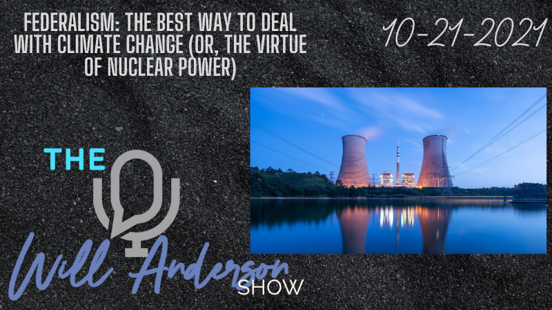Federalism: The Best Way To Deal With Climate Change (Or, The Virtue Of Nuclear Power)