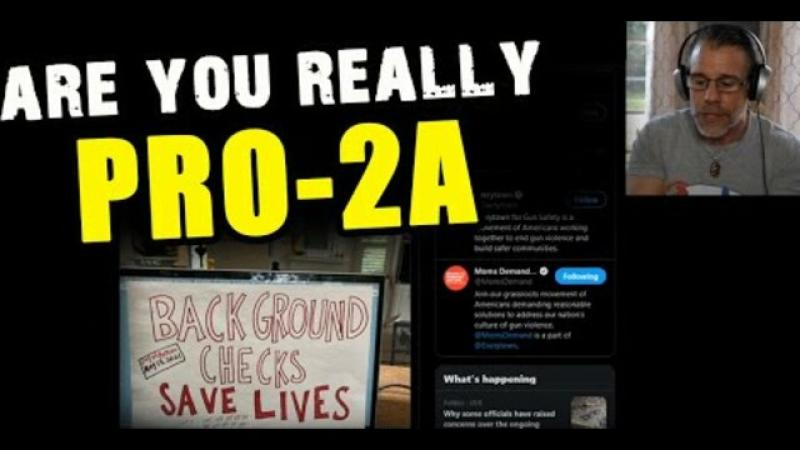 Are You REALLY PRO - 2A??  Most Who SAY They Are....AREN#x27;T!