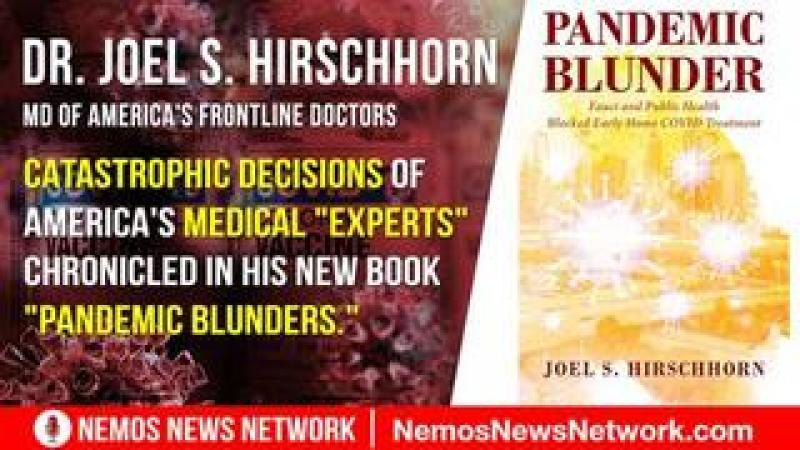 Dr. Joel S. Hirschhorn of America#x27;s Frontline Doctors w Dustin Nemos on the many quot;Pandemic Blunders