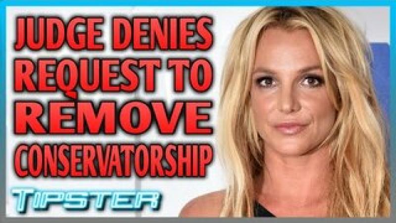 Judge Denies Britney Spears#x27; Request to Remove Father From Conservatorship | #TipsterNews