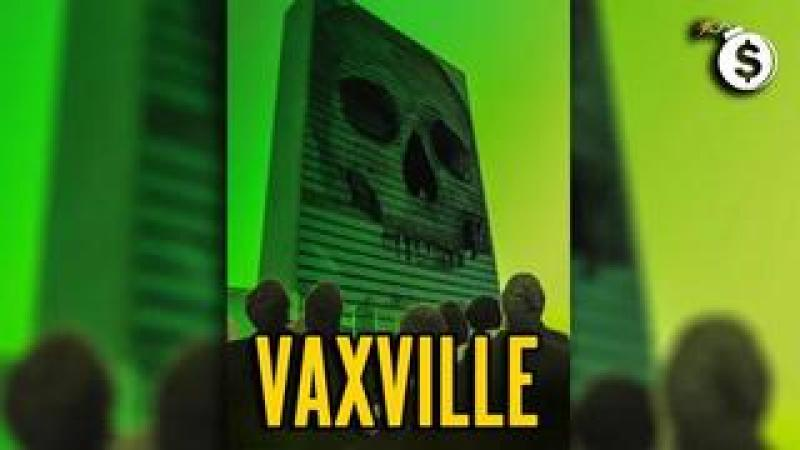 Vaxville: The Total Enslavement of the Human Race Engineered by Kill Gates and Satan Klaus