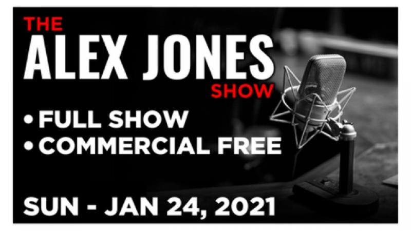 ALEX JONES (FULL SHOW) Sunday 1/24/21 • News, Reports & Analysis • Infowars