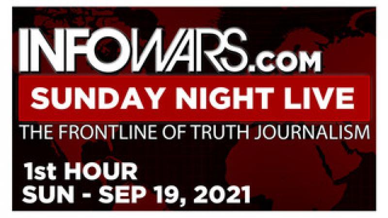 SUNDAY NIGHT LIVE (1st HOUR) Sunday 91921  News, Calls, Reports amp; Analysis  Infowars