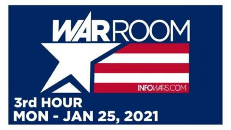 WAR ROOM (3rd HOUR) Monday 1/25/21 • News, Calls, Reports & Analysis • Infowars