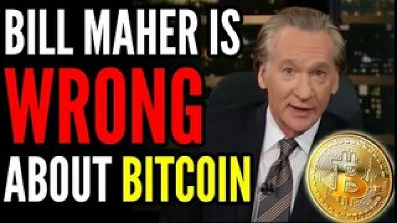 Bill Maher is Wrong About Bitcoin