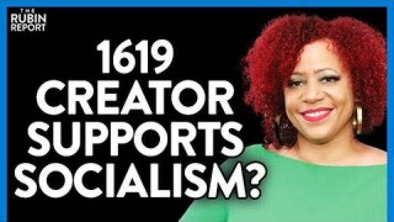 1619 Creator Shocks Supporters by Praising Communist Equality In Interview   DM CLIPS   Rubin Repo..