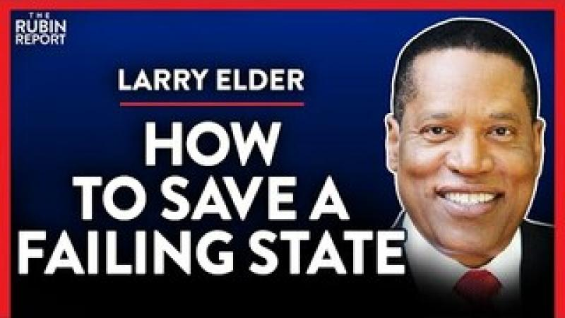 The First Three Things Larry Would Do As Governor (Pt. 3)   Larry Elder   POLITICS   Rubin Report