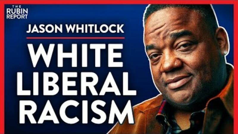This Is What White Liberal Racism Actually Looks Like (Pt. 3)| Jason Whitlock | MEDIA | Rubin Repo..