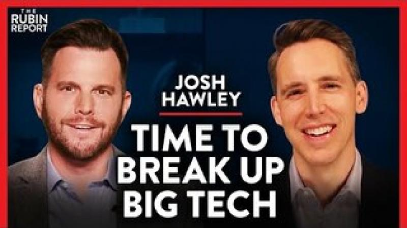 The Final Straw: Why Big Tech Needs to Be Broken Up Now | Josh Hawley | POLITICS | Rubin Report