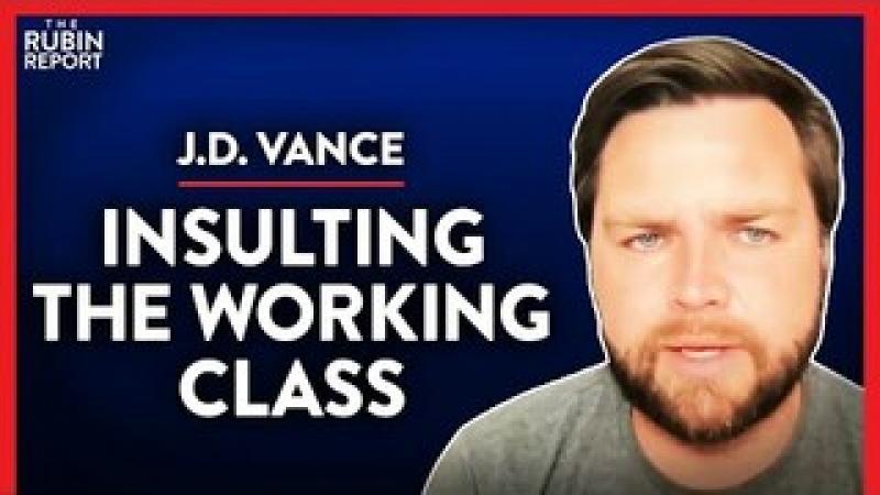 The Real Reason Democrats Abandoned the Working Class (Pt. 1)   J.D. Vance   POLITICS   Rubin Repo..