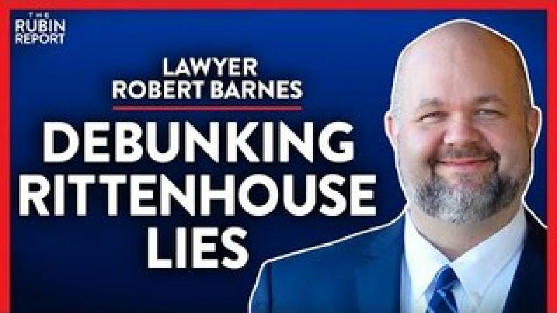 Lawyer Exposes the Media Lies About Kyle Rittenhouse (Pt. 2)   Robert Barnes   LAW   Rubin Report
