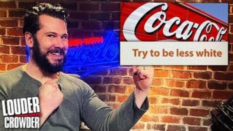 COKE GOES WOKE: Coca-Cola#x27;s Anti-White Training Video | Louder with Crowder