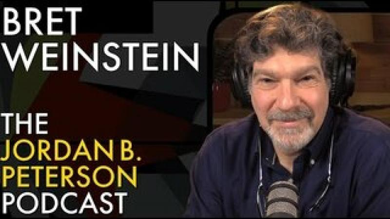 The Jordan B. Peterson Podcast - S4E10: Bret Weinstein
