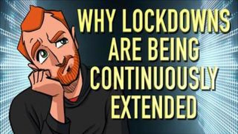 Why The Lockdowns are being Continuously Extended