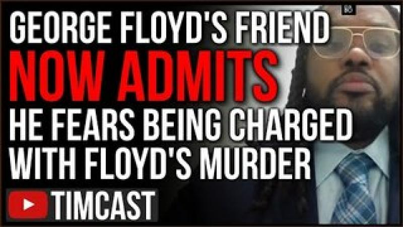 George Floyds Friend Now ADMITS He May Be Charged In Floyd Death, Refuses To Testify In Chauvin Ca..