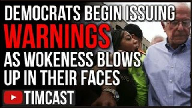 Democrats WARNING Wokeness Is Blowing Up In Their Faces Paving Way For Republican Victory In 2022
