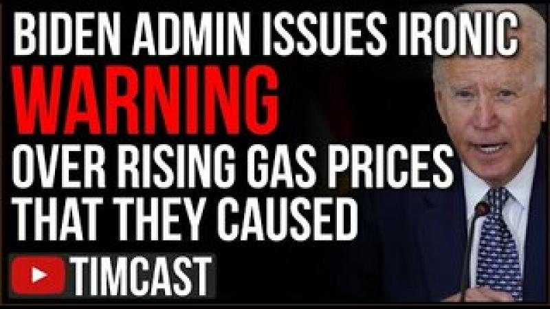 Biden Admin Issues WARNING Over Rising Gas Prices But Democrat Policy Is What Caused The Inflation