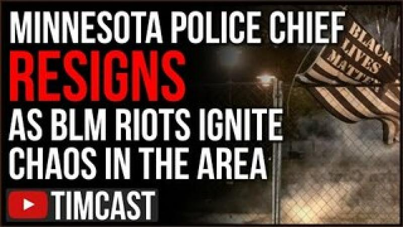 Police Chief RESIGNS Amid Daunte Wright Riots, Chauvin Trial Compromised By BLM Riots