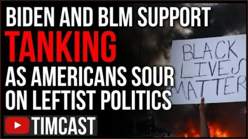 Biden And BLM Support TANKING, Americans Are Fed Up With Leftist Politics From Democrats