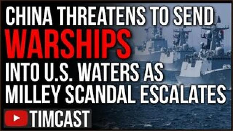 China Threatens To Send WARSHIPS To US Territory, Gen. Milley Subverted And Weakened The US Milita..