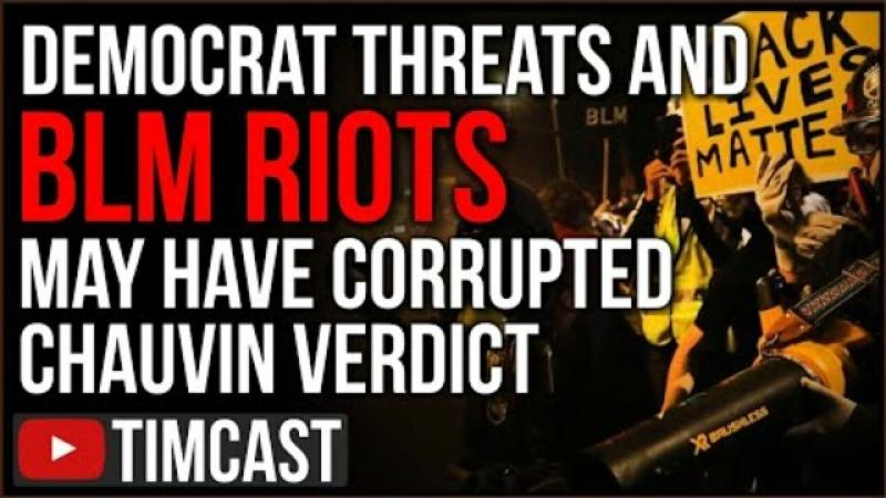 Democrat Threats And BLM Riots May Have ALREADY Corrupted Chauvin Trial, Jury May Say GUILTY In Fe..