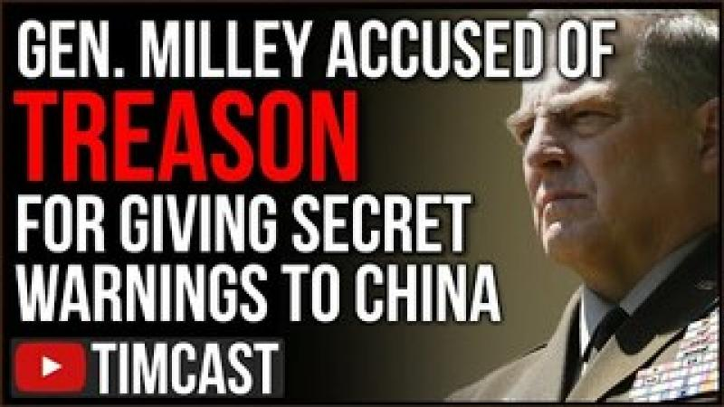 General Milley Accused Of Treason For Warning China Of US Military Plans, Staging Coup Against Tru..