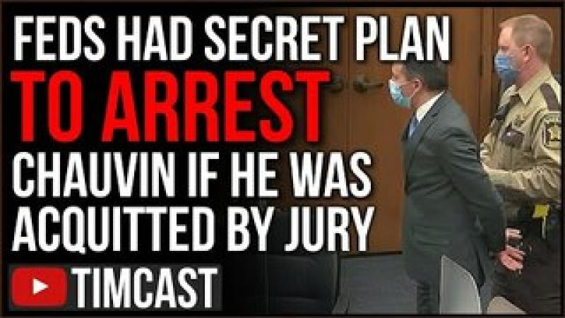 Feds Had Secret Plan To Arrest Chauvin If He Was ACQUITTED, Democrat Corruption On Full Display
