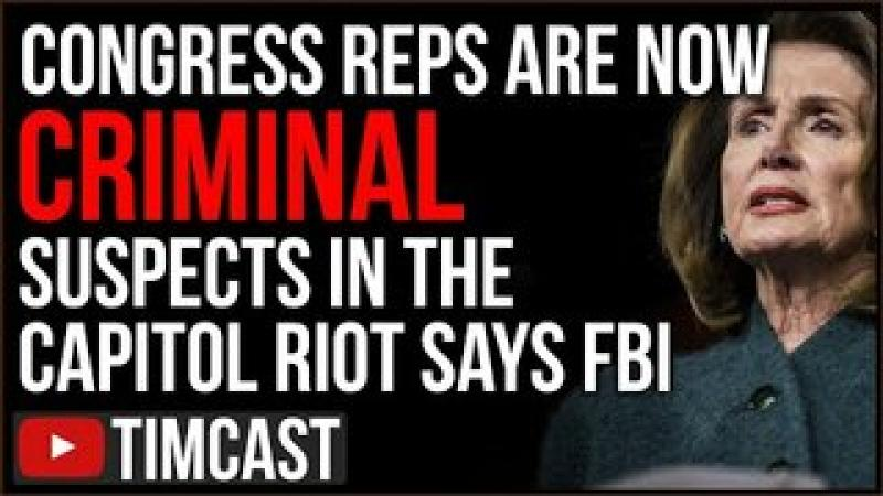 FBI Confirms Congressional Reps Are Now SUSPECTS In Capitol Riot, Democrats Pushing For War With G..