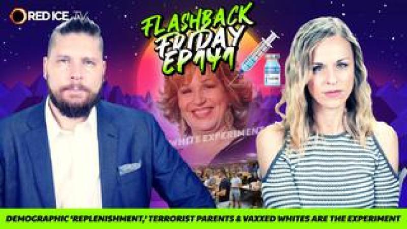Demographic Replenishment, Terrorist Parents amp; Vaxxed Whites Are The Experiment - FF Ep141
