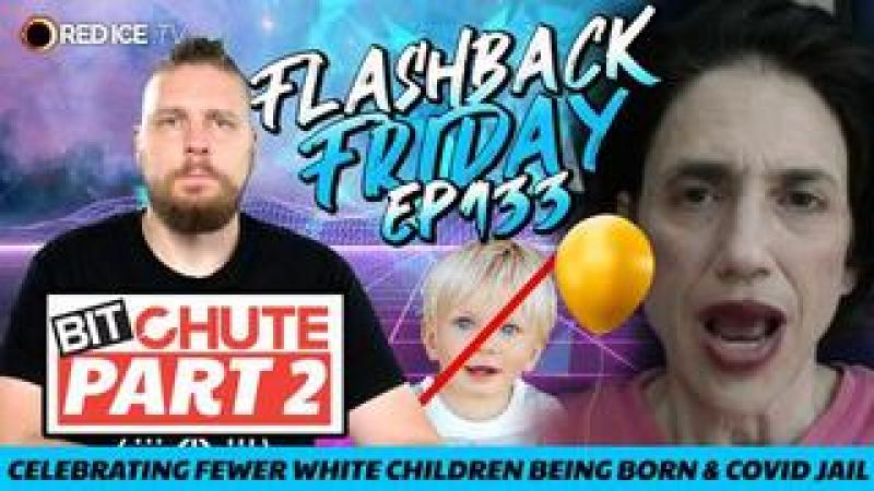 Celebrating Fewer White Children Being Born amp; Covid Jail - FF Ep133 - Part 2