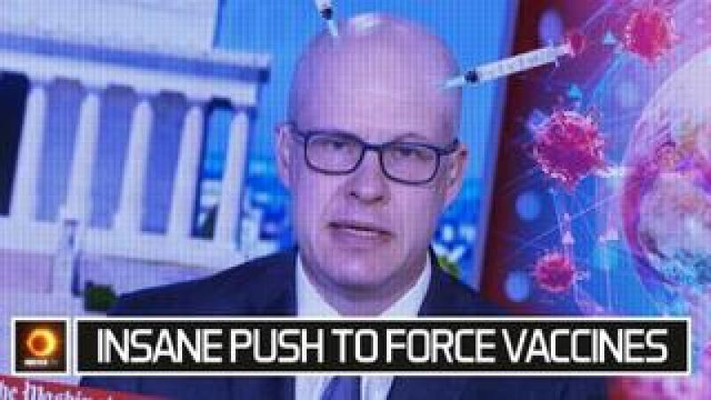 Insane Push To Force Vaccines