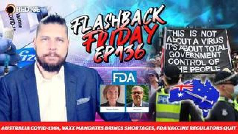 Australia Covid-1984, Vaxx Mandates Brings Shortages, FDA Vaccine Regulators Quit - FF Ep136