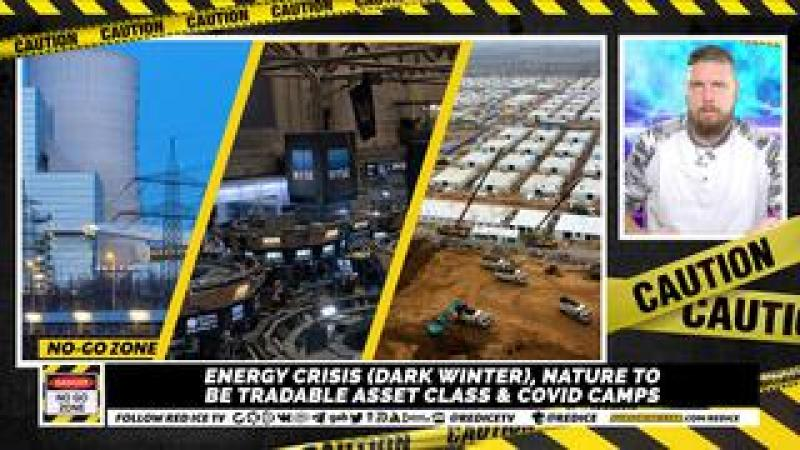 No-Go Zone: Energy Crisis (Dark Winter), Nature To Be Tradable Asset Class amp; Covid Camps