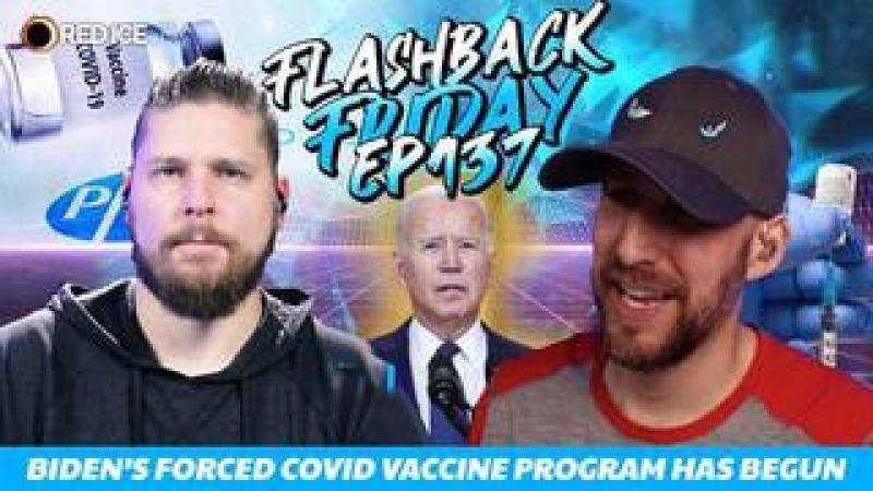 Bidens Forced Covid Vaccine Program Has Begun - FF Ep137