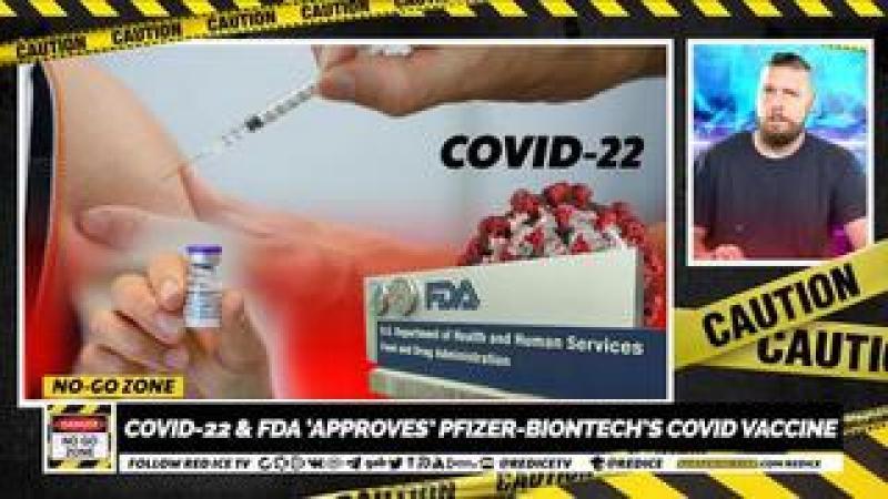 No-Go Zone: Covid-22 amp; FDA Approves Pfizer-BioNTechs Covid Vaccine