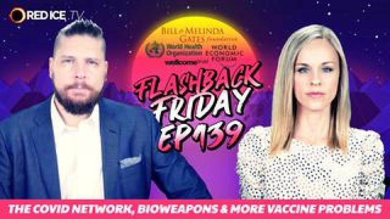 The Covid Network, Bioweapons amp; More Vaccine Problems - FF Ep139