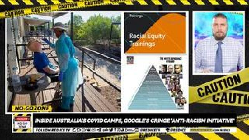 No-Go Zone: Inside Australia#x27;s Covid Camps, Googles Cringe Anti-Racism Initiative